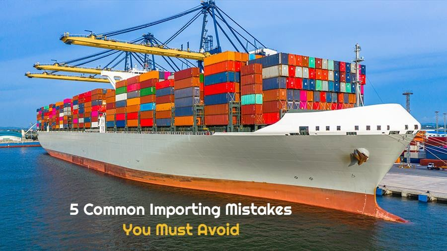 New Importers Make These 5 Mistakes - Must Check