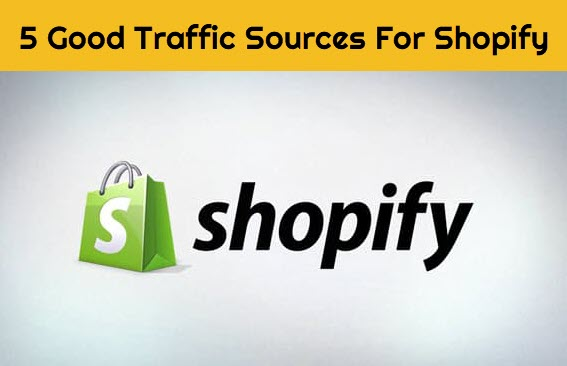 How to Drive Free Traffic to Shopify Store ? 5 Ways